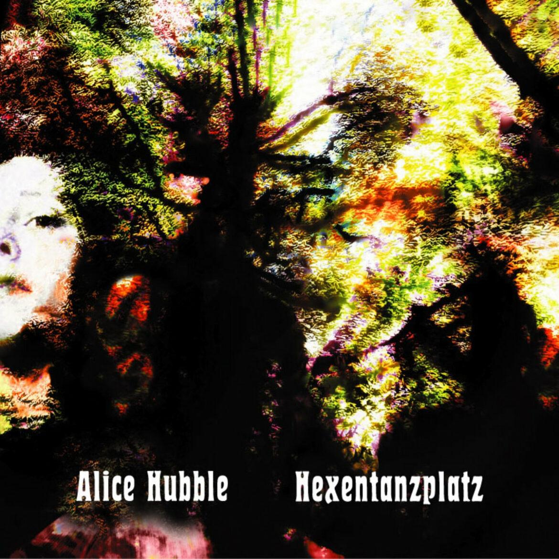 Video Premiere: Alice Hubble – Hexentanzplatz