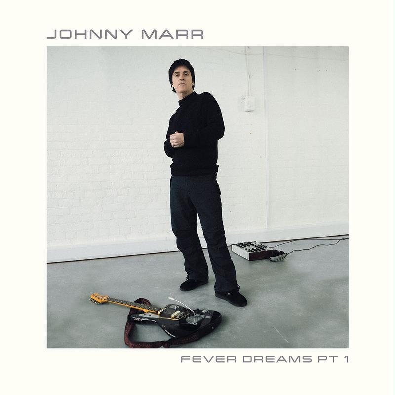 Johnny Marr – Fever Dreams Pt.1 (BMG)